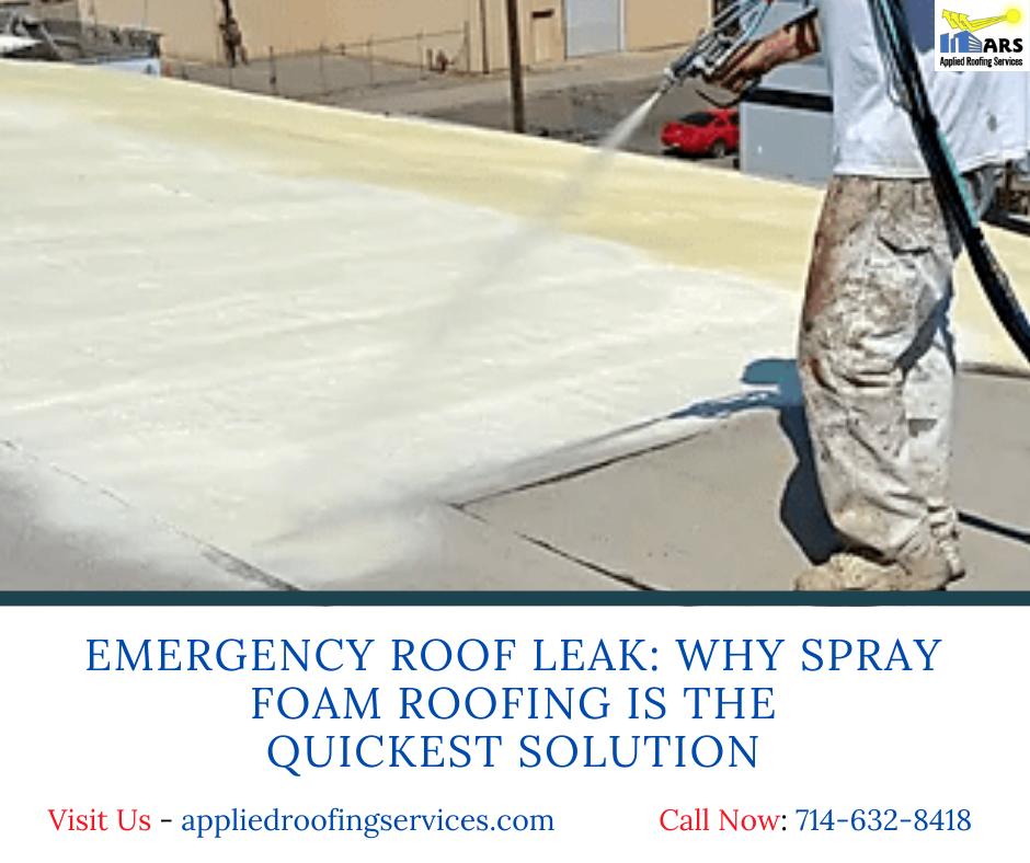 Emergency Roof Leak Why Spray Foam Roofing Is The Quickest Solution In 2020 Foam Roofing Spray Foam Roofing Spray Foam