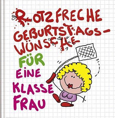 Geschenkbuch Freche Wunsche Zum Geburtstag Fur Eine Klasse Frau