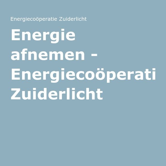 Energie afnemen - Energiecoöperatie Zuiderlicht