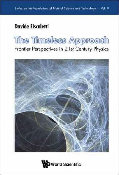 The Timeless Approach: Frontier Perspectives in 21st Century Physics