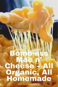Bomb-ass Mac n� Cheese – All Organic, All Homemade