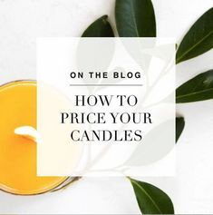 How Should I Price My Candles #candlemakingbusiness