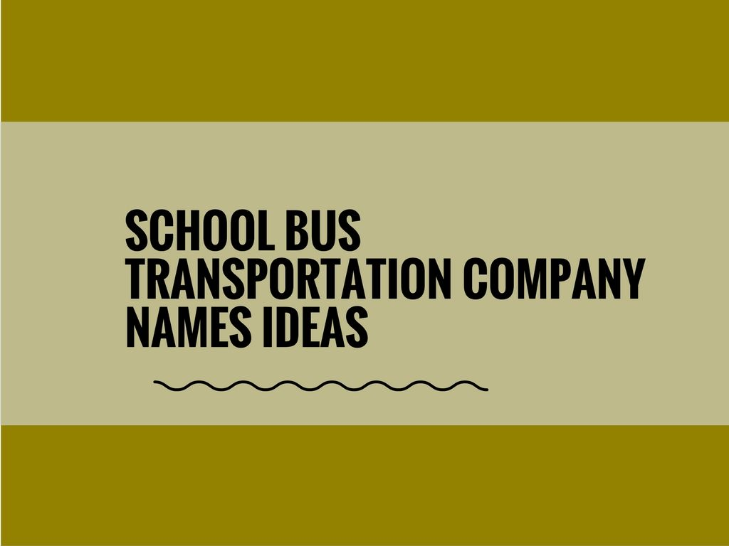 145 Best School Transport company names | Catchy Small