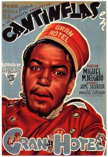 Cantinflas Gran Hotel 1944 Cine Mexicano Epoca De Oro Movie Posters Movie Posters Vintage Film Posters Vintage