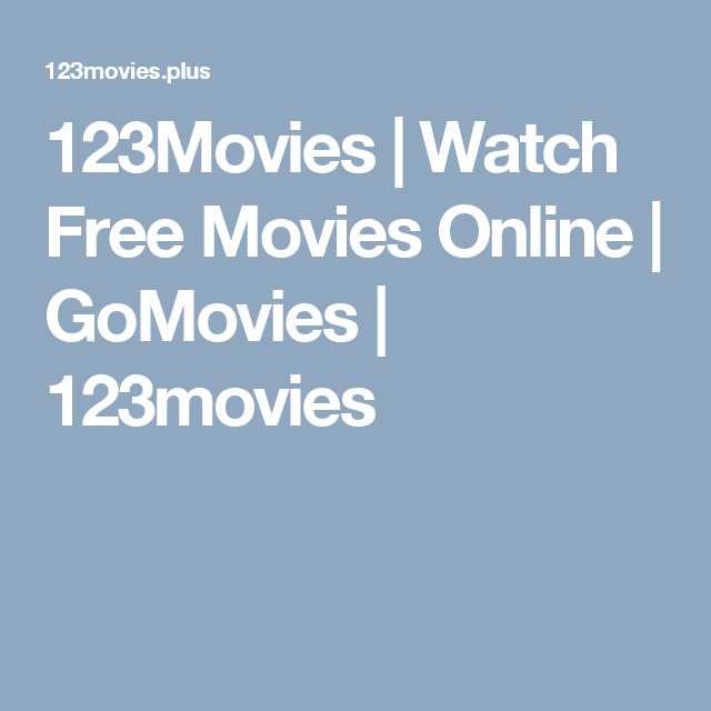 123Movies | Watch Free Movies Online | GoMovies | 123movies