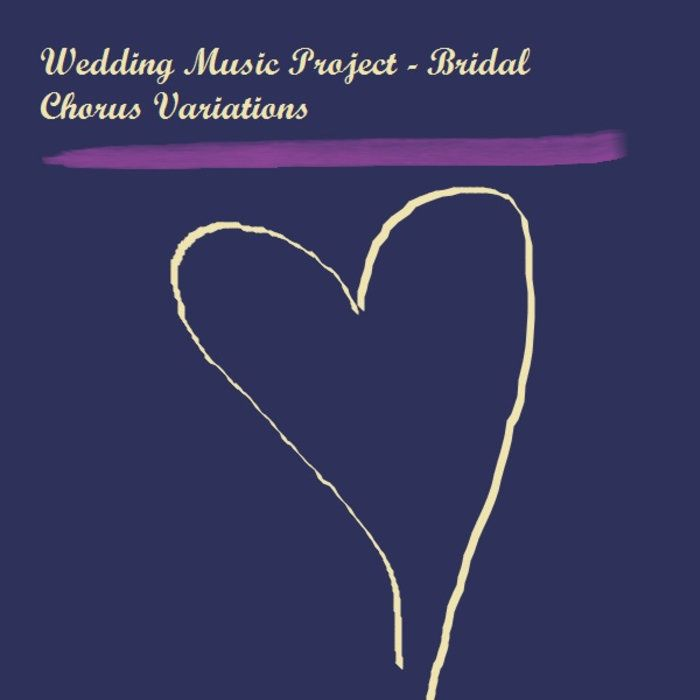 Gentle Romantic Arrangement Of The Traditional Bridal March And 15 More Wedding Variations Processional SongsWedding