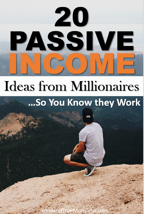20+ Passive Income Ideas from Millionaires in 2019 - Tried