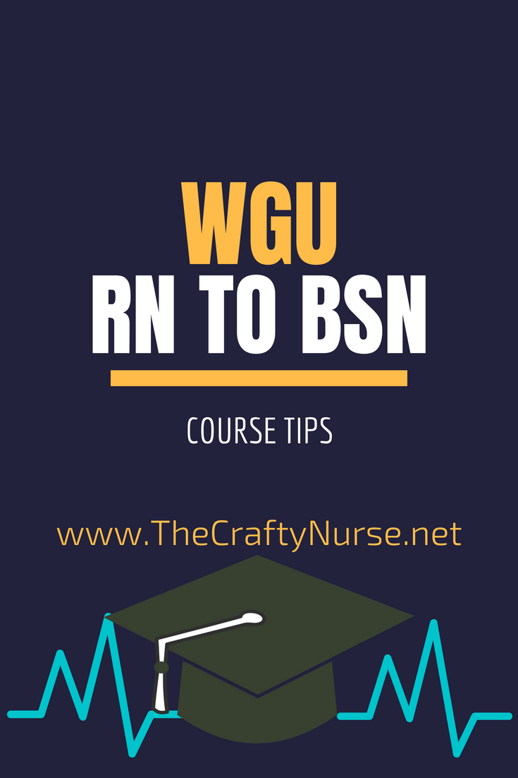WGU RN to BSN Course Tips Part 1: C475, C820, C784 – The Crafty