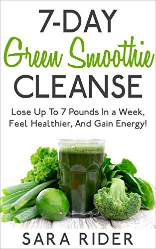 7-Day Green Smoothie Cleanse: Lose Up To 7 Pounds In a Week, Feel Healthier, And Gain Energy! (Smoothie Cleanse, Smoothies, Weight Loss, Diet Therapy, Weight Loss Diets) * READ MORE @ http://www.easy-breakfast.com/books/100115/iue