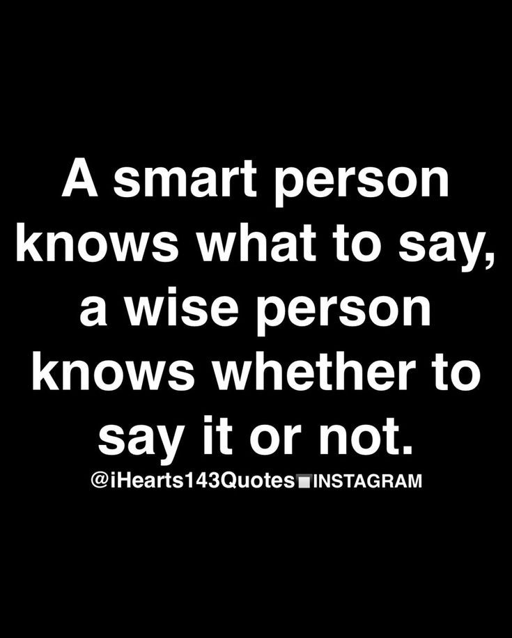 Cool And Smart Quotes About: A Smart Person Knows What To Say, A Wise Person Knows