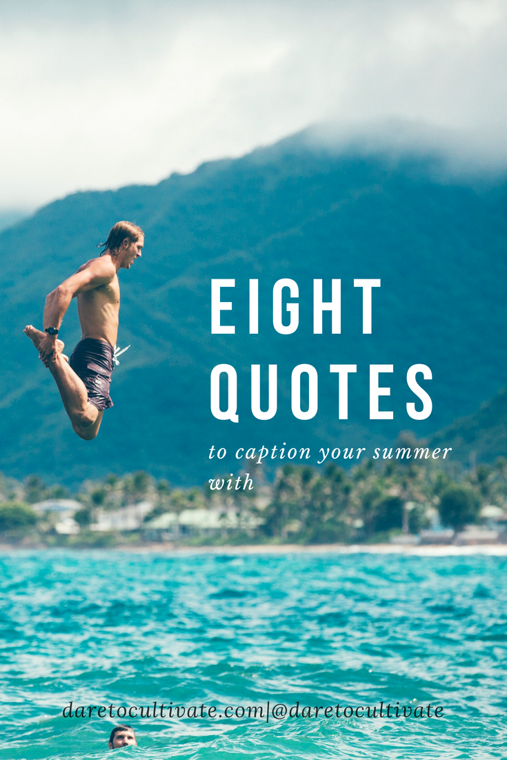 8 Quotes To Caption Your Summer With How To Eloquently Say Stuff