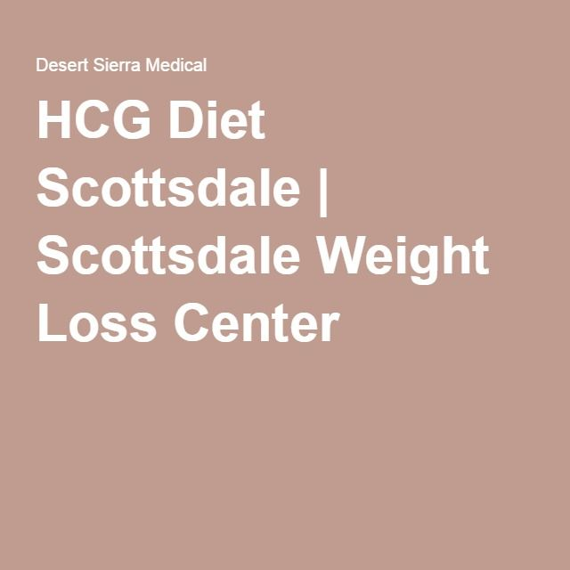Hcg Diet Scottsdale Scottsdale Weight Loss Center Awesome