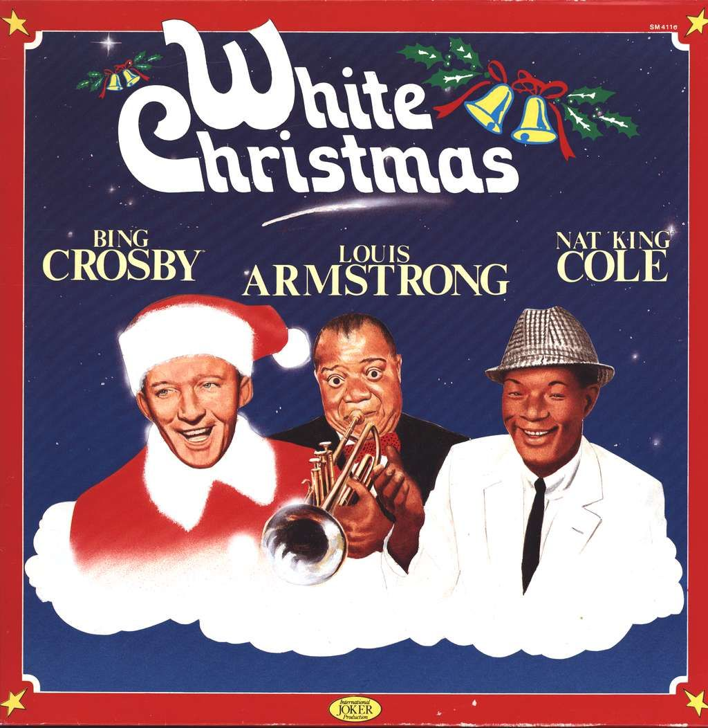 Nat King Cole Christmas Album.White Christmas Bing Crosby Louis Armstrong And Nat King