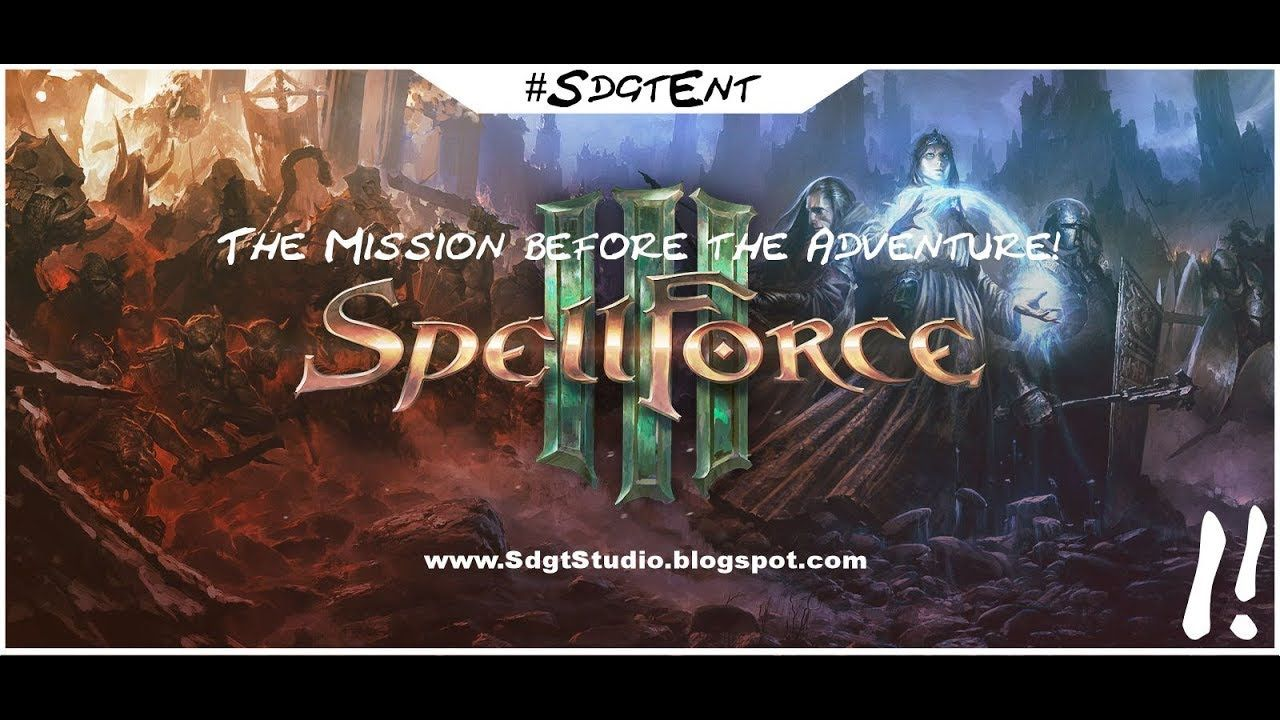 SpellForce 3 The mission before the Adventure Part 1