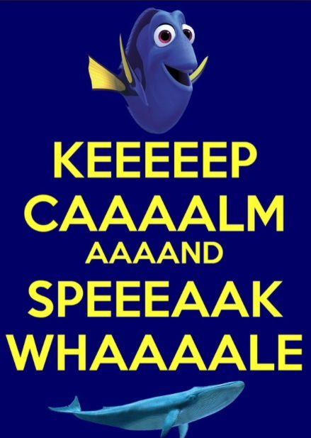 Keep Calm Dory Disney Funny Nemo Finding Nemo