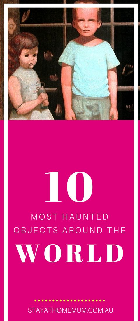We Look At 10 Of Most Popular Haunted Objects That Are