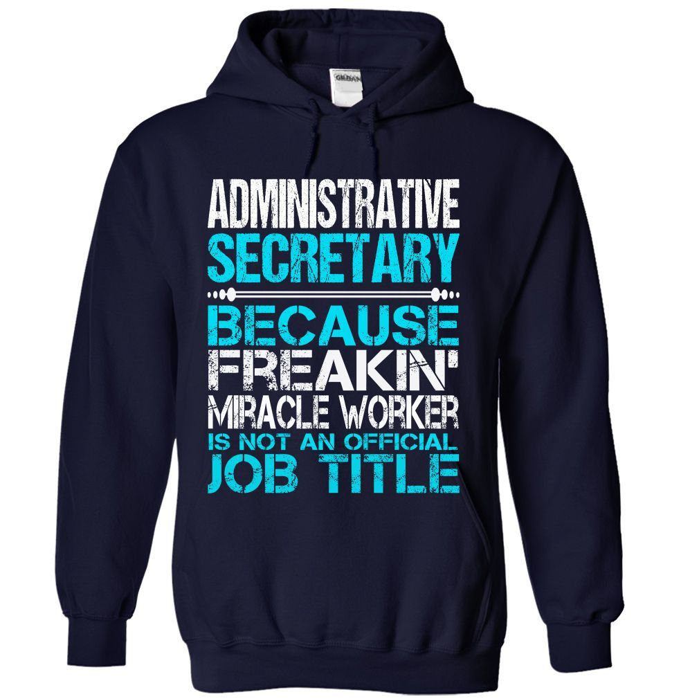 ADMINISTRATIVE SECRETARY BECAUSE FREAKING MIRACLE WORKER