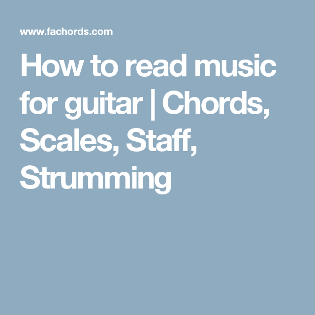 How to read music for guitar | Chords, Scales, Staff, Strumming ...