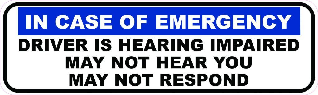 Stickertalk Driver Is Hearing Impaired Magnet 10 Inches X 3 Inches In 2020 Vinyl Sticker Hearing Impaired In Case Of Emergency