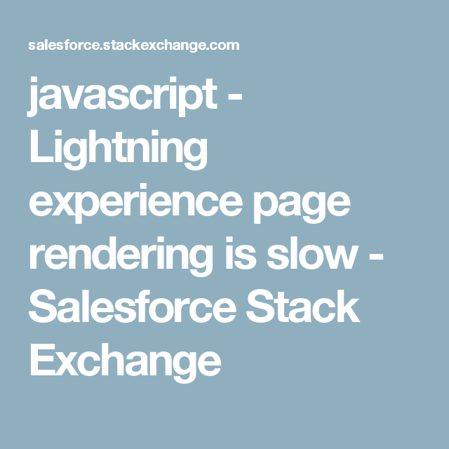 javascript - Lightning experience page rendering is slow