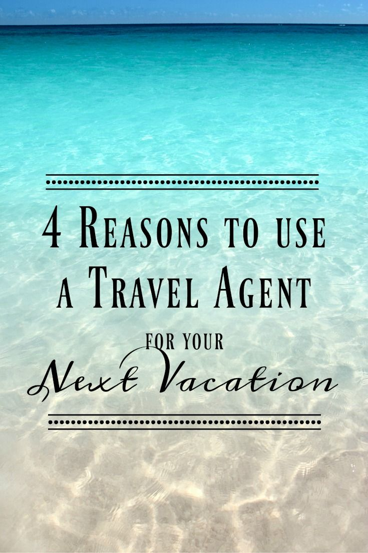 4 Reasons to use a Travel Agent for your next Vacation in 2019
