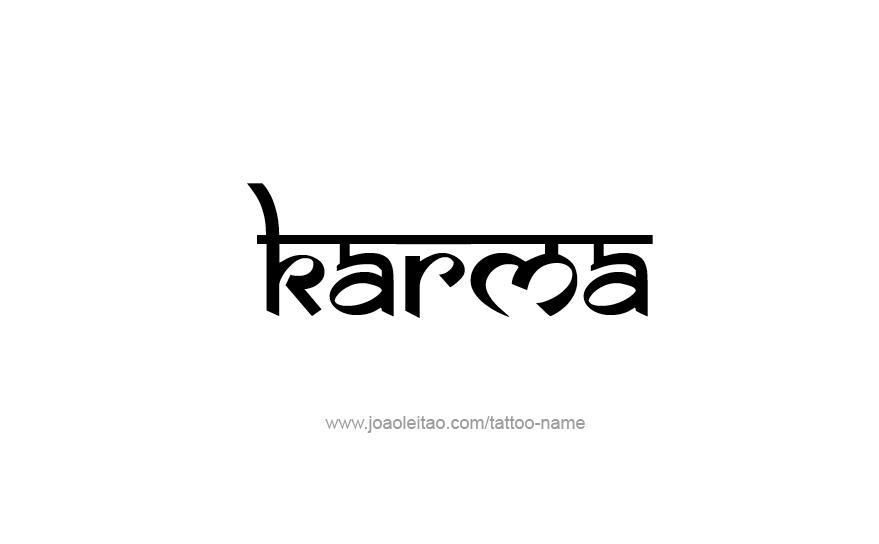Karma Name Tattoo Designs Inked Tattoos Karma Tattoo