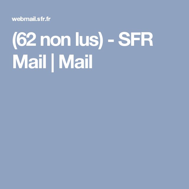 (62 non lus) - SFR Mail | Mail