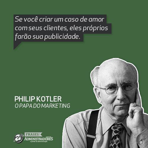 Citação De Philip Kotler Midias Sociais Caso De Amor E