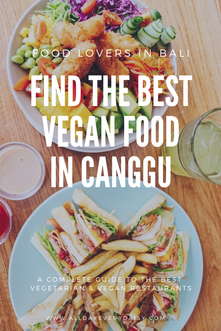 Bali Where To Find The Best Vegan Food In Canggu Travel Food Foodie Travel Food