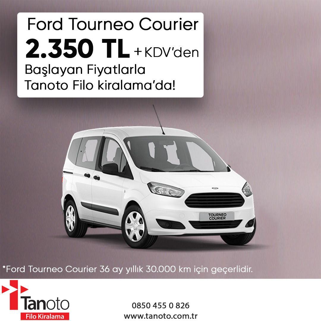 Ford Tourneo Courier 2 350 Tl Kdv Den Baslayan Fiyatlarla Tanoto Filo Kiralama Da Ford Tourneo Courier 1 6 Tdci Delux 95 Ps 3 1 Camli Ford Arac Ici Kamyon