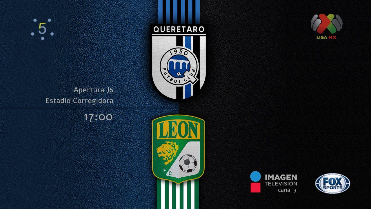 Querétaro vs León Imagen tv, Liguilla mx, Queretaro