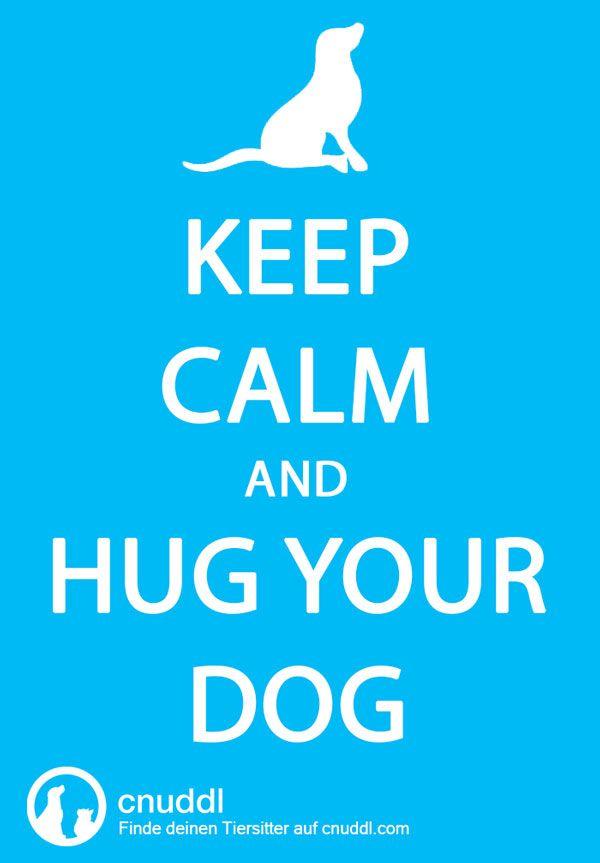 Keep calm and hug your dog  #keepcalm #lovedogs