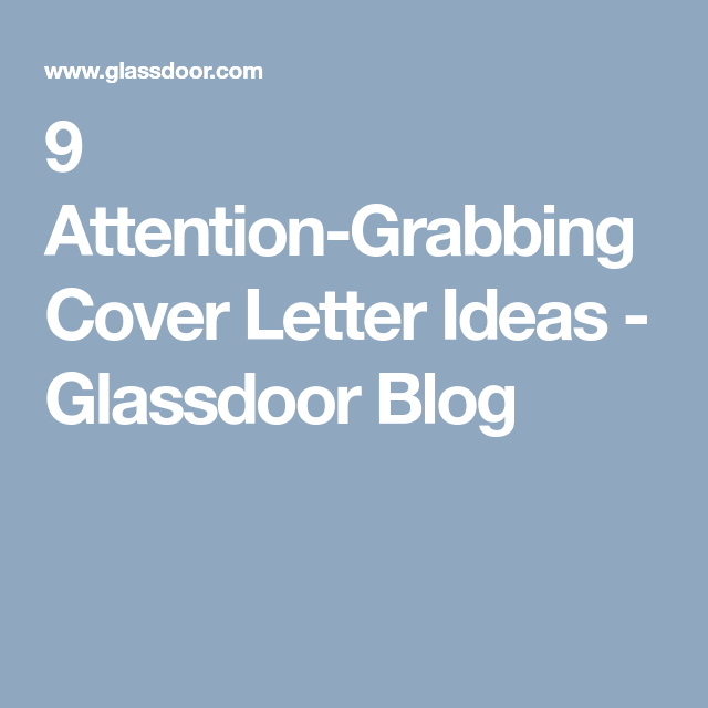 9 Attention Grabbing Cover Letter Ideas
