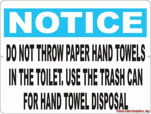 Notice Do Not Throw Paper Hand Towels In Toilet Sign | Hand Towels, Bathroom  Rules And Toilet