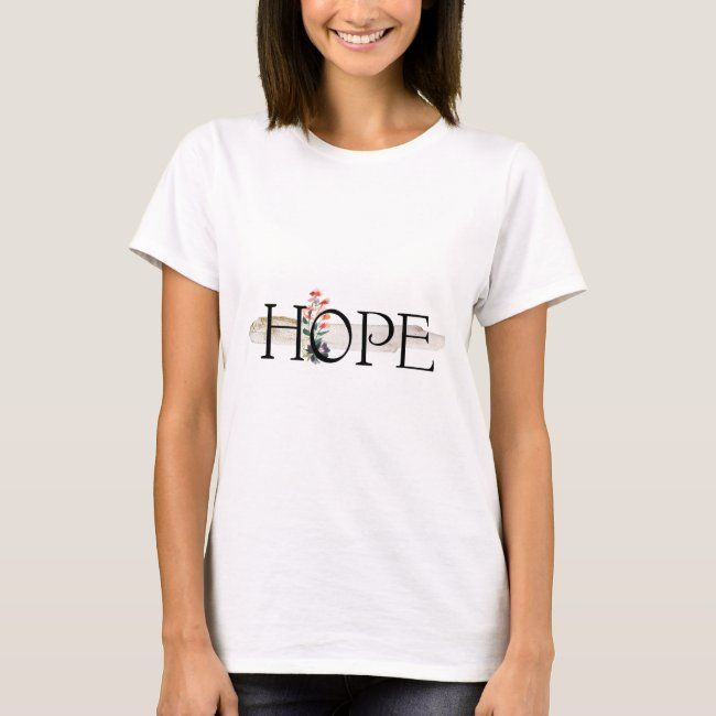 HOPE Inspirational Watercolor Floral T-Shirt #flowers #watercolor #coral #pretty #arty#botanical #gifts #gardenstyle #flowers #vintage #floral