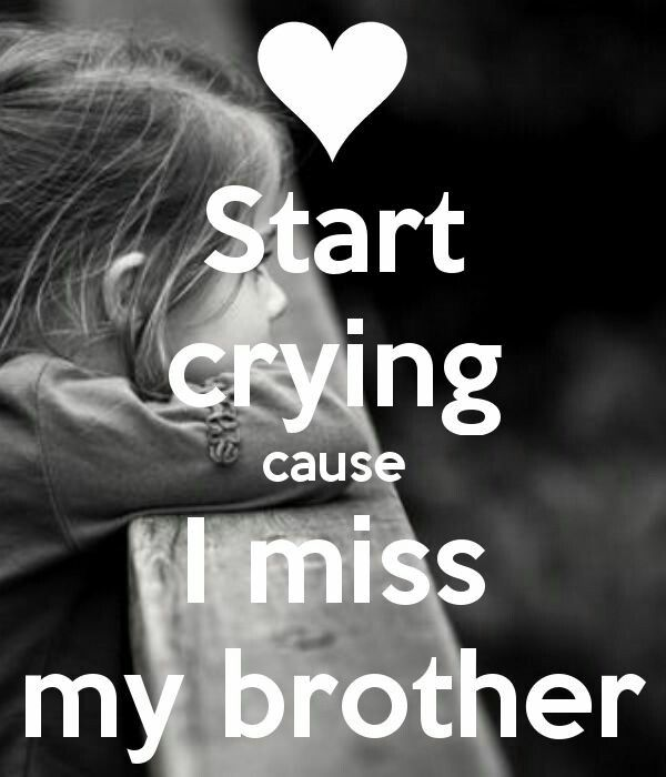 Bruderherz   Miss you brother quotes, Missing you brother ...