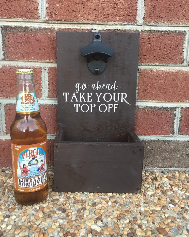 Bottle Opener Man Cave Garage Funny Bachelor Pad Take Your Top