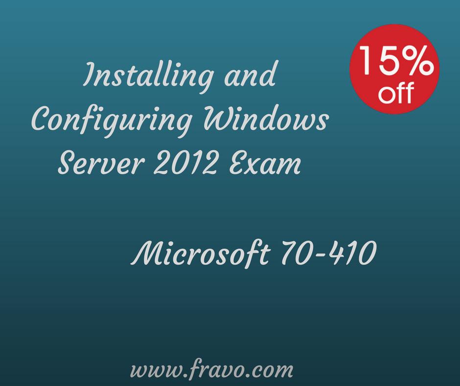 Exam Microsoft 70 410 Installing And Configuring Windows Server 2012