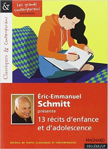 Eric Emmanuel Schmitt Presente 13 Recits D Enfance Et D