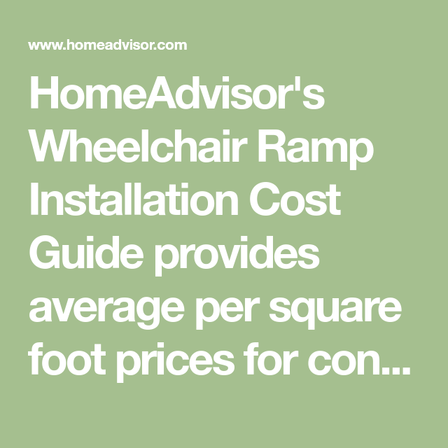 Homeadvisor S Wheelchair Ramp Installation Cost Guide Provides