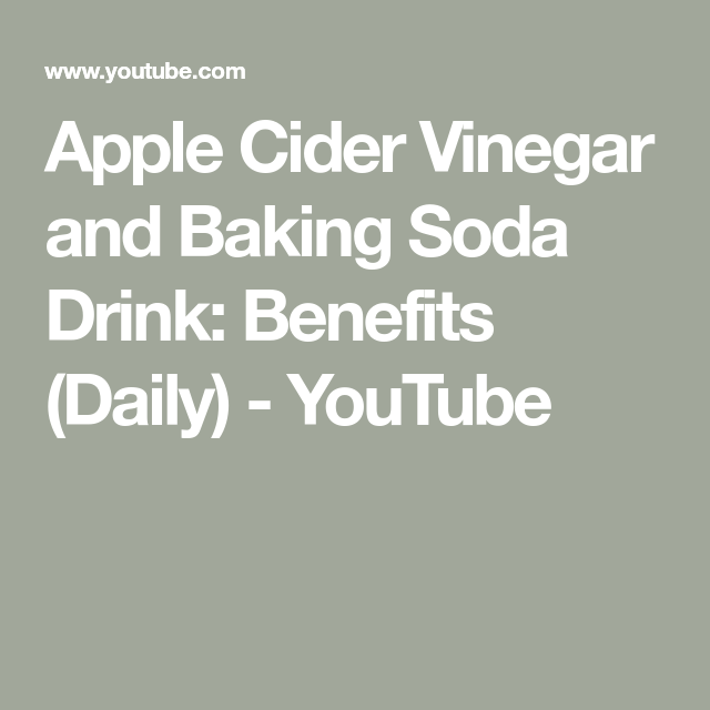 Apple Cider Vinegar and Baking Soda Drink: Benefits (Daily) - YouTube #applecidervinegarbenefits