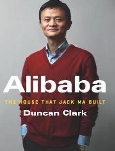 Alibaba The House That Jack Ma Built Free Download By Duncan Clark