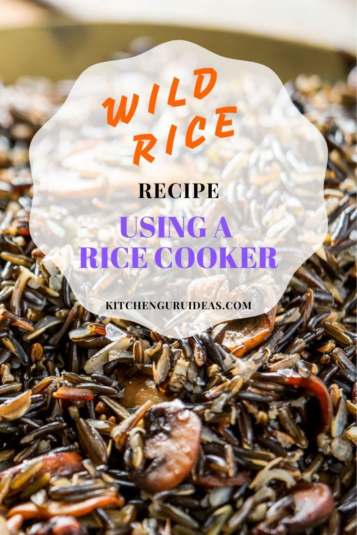 How To Cook Wild Rice In A Rice Cooker Step-By-Step Guide