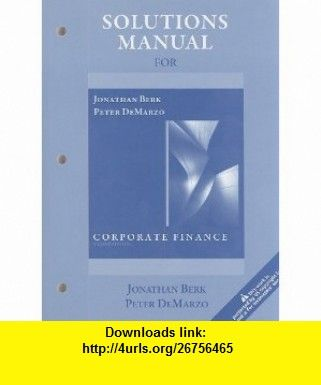 corporate finance berk demarzo 3rd edition solutions