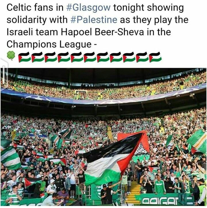 Tons of love & respect to the Celtic fans. Free Palestine.