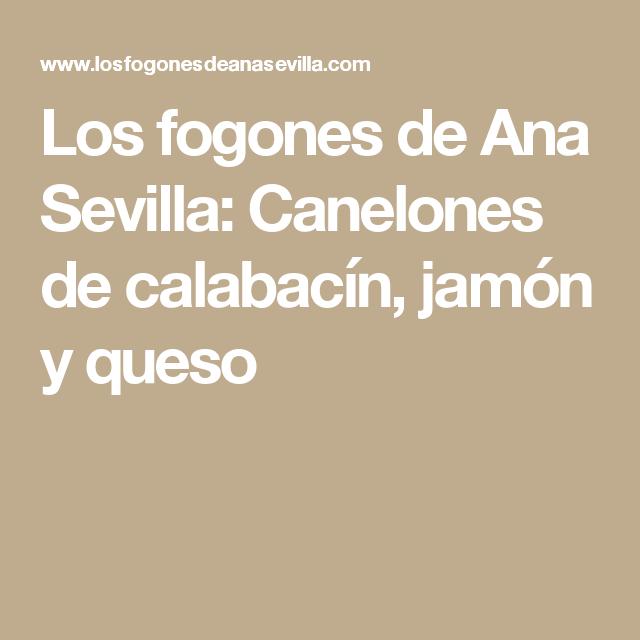 Los fogones de Ana Sevilla: Canelones de calabacín, jamón y queso