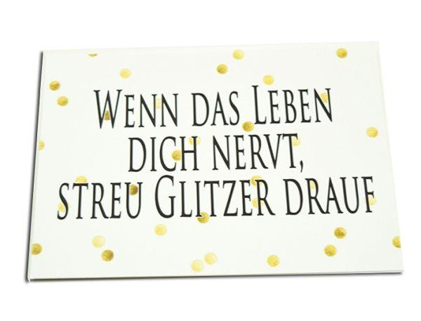 Postkarte Wenn Das Leben Dich Nervt Streu Glitzer Drauf