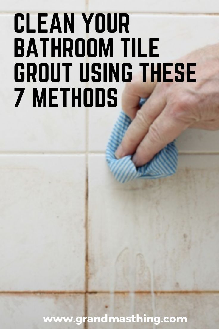 Clean your bathroom tile grout using these 7 methods