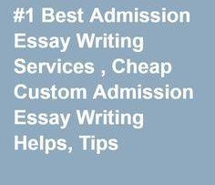 Custom admissions essays cheap
