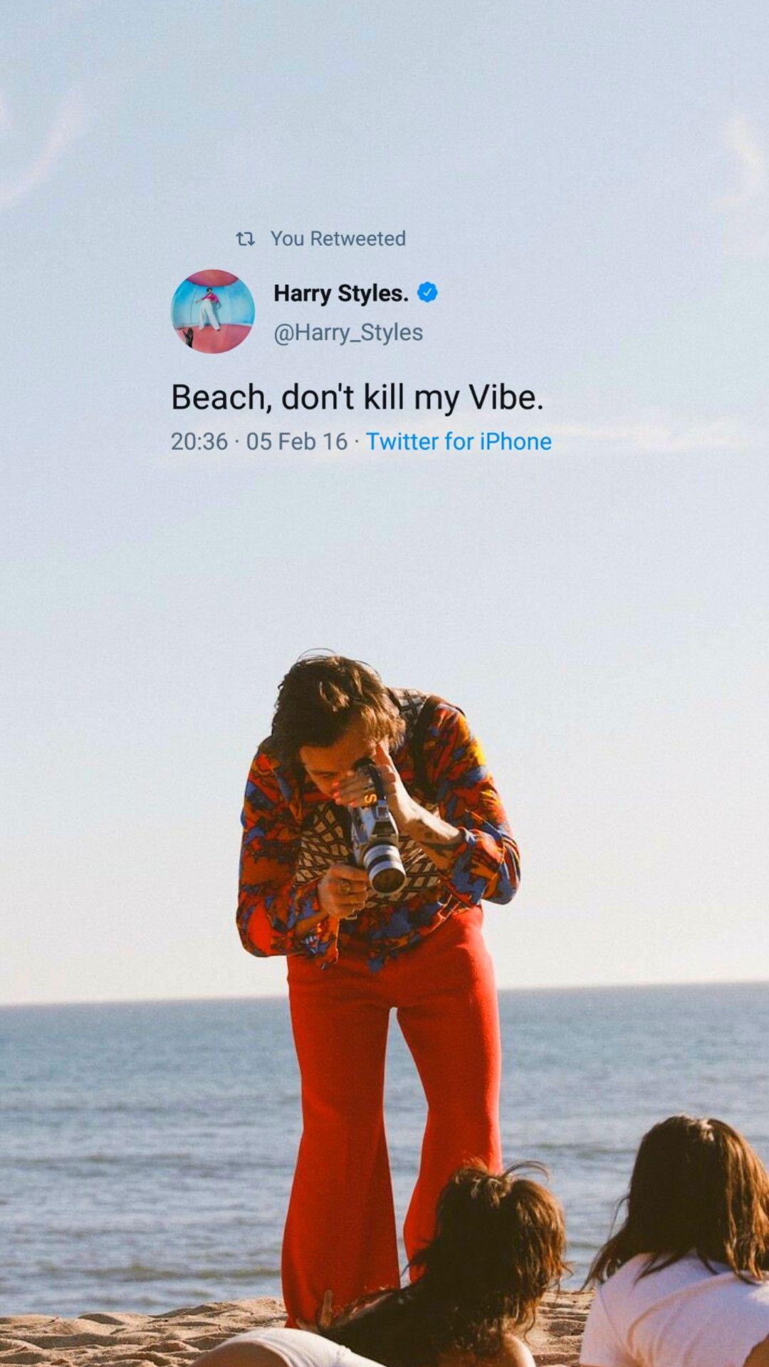 """Beach, don't kill my Vibe."" - Harry Styles tweet wallpaper"
